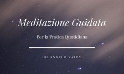 Meditazione Guidata con Angelo Vaira